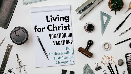 Living For Christ: Vocation or Vacation