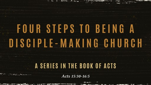 Four Steps to being a disciple-making church
