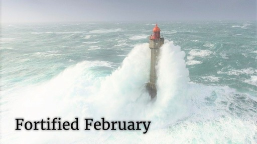 Fortified February