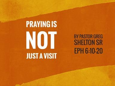 praying not just a visit