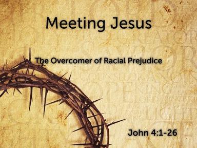 The Overcomer of Racial Prejudice