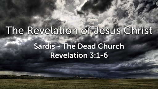 Sunday, February 23 - PM - Sardis - The Dead Church - Revelation 3:1-6