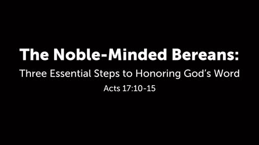 The Noble-Minded Bereans: Three Essential Steps to Honoring God's Word