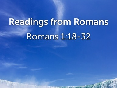Readings from Romans 1:18-32