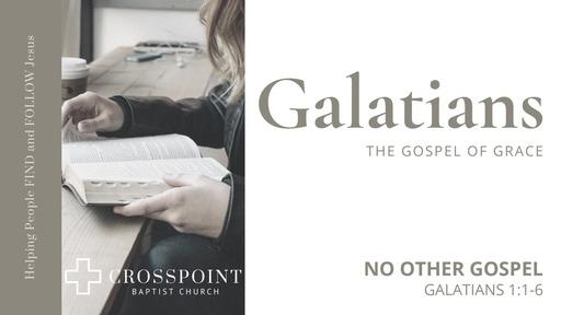 08 Galatians No Other Gospel (02-23-20)