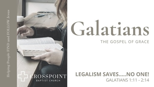 09 Galatians-Legalism Saves No One (03-01-20)