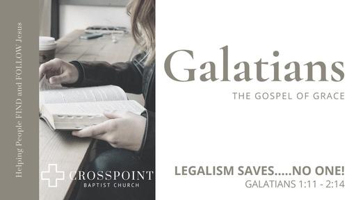 09 Galatians Legalism Saves No One (03-01-20)