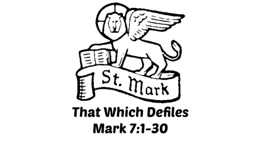 That Which Defiles (Mark 7:1-30)