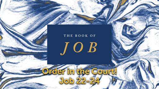 Wednesday, March 4 - PM - Order in the Court - Job 22:1-11