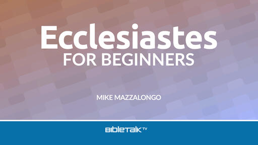 Ecclesiastes for Beginners