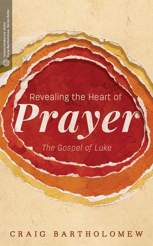 Revealing the Heart of Prayer