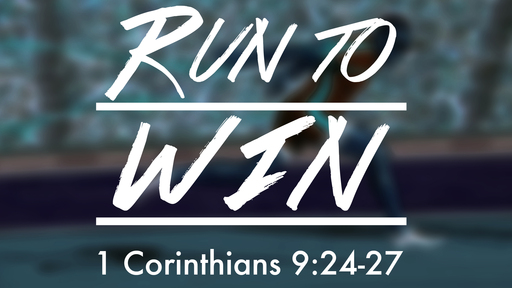 Run to Win - Living Life Intentionally