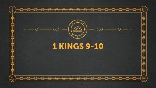 1 Kings 9-10