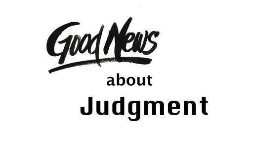 Good News about Judgement