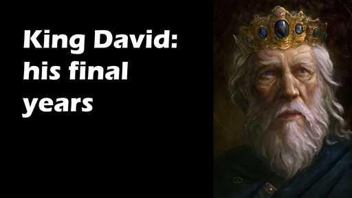 King David: His final years