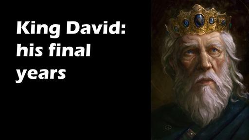 King David: His final years