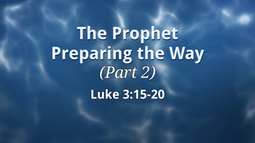 The Prophet Preparing the Way (Part 2)