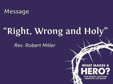 """""""Right, Wrong and Holy"""""""