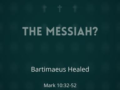 Bartimaeus Healed