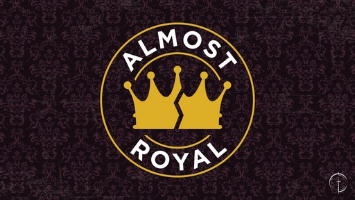 Almost Royal: Humility's Muscle