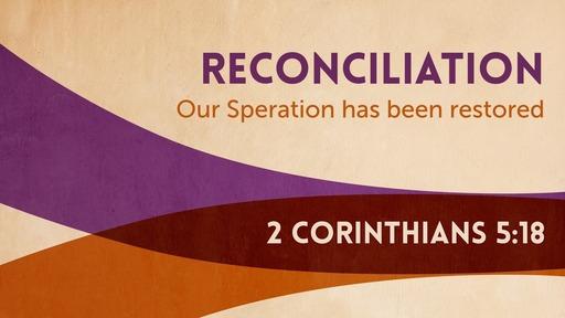 2 Corinthians 5:18 / Reconciliation
