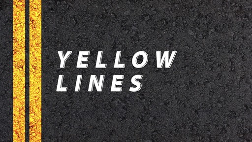 Yellow Lines - Final Part
