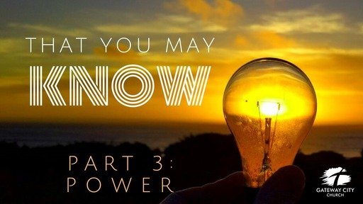 March 8, 2020 - Power - That You May Know