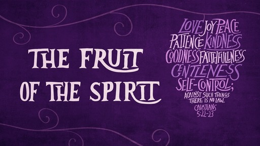 Fruit of the Spirit-Kindness