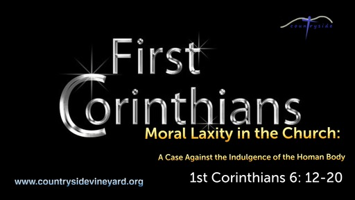 A Study of 1st Corinthians: Moral Laxity in the Church
