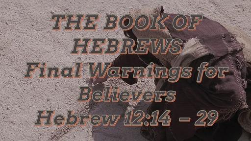 Hebrews 12:14-29
