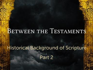 Between the Testaments - Part 2