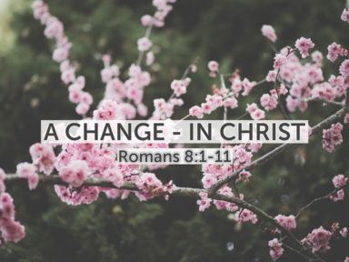 A Change- In Christ