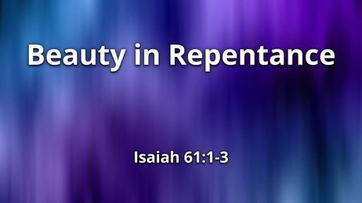 Beauty in Repentance