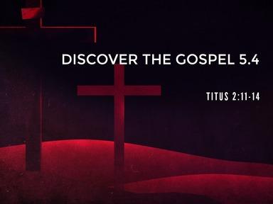 Discover the Gospel 5.4