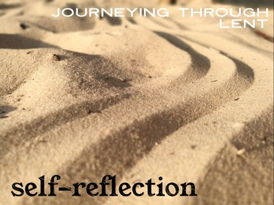 Journeying Through Lent: Self Reflection