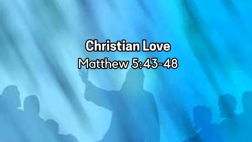 Christian Love March 8, 2020