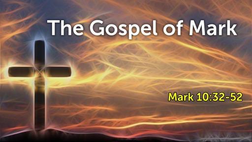 Mark 10:32-52
