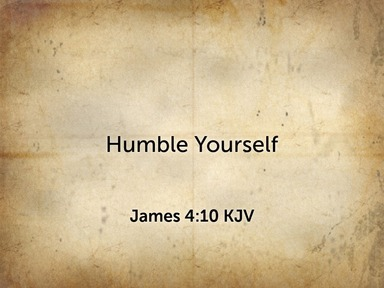 2020.03.08p Humble Yourself