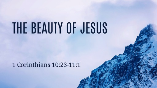 The Beauty of Jesus