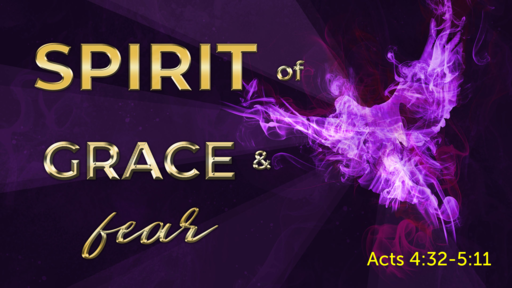 The Spirit of Grace and Fear!
