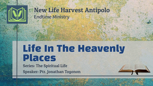 Life in the Heavenly Places