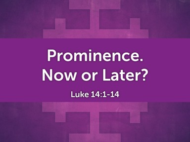 Prominence: Now Or Later