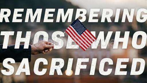 Remembering Those Who Sacrificed