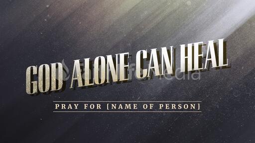 God Alone Can Heal
