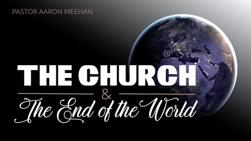 The Church & The End of the World
