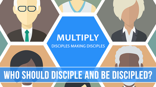 Who Should Disciple And Be Discipled?