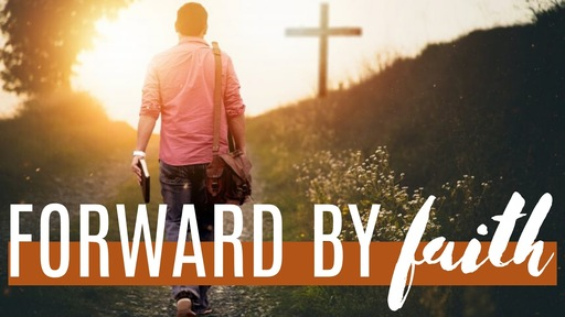 Forward by Faith