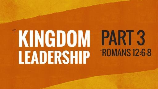 Kingdom Leadership (Part 3)