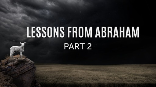 Lesson from Abraham part 3
