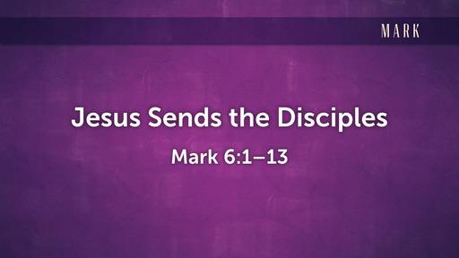 Jesus Sends the Disciples